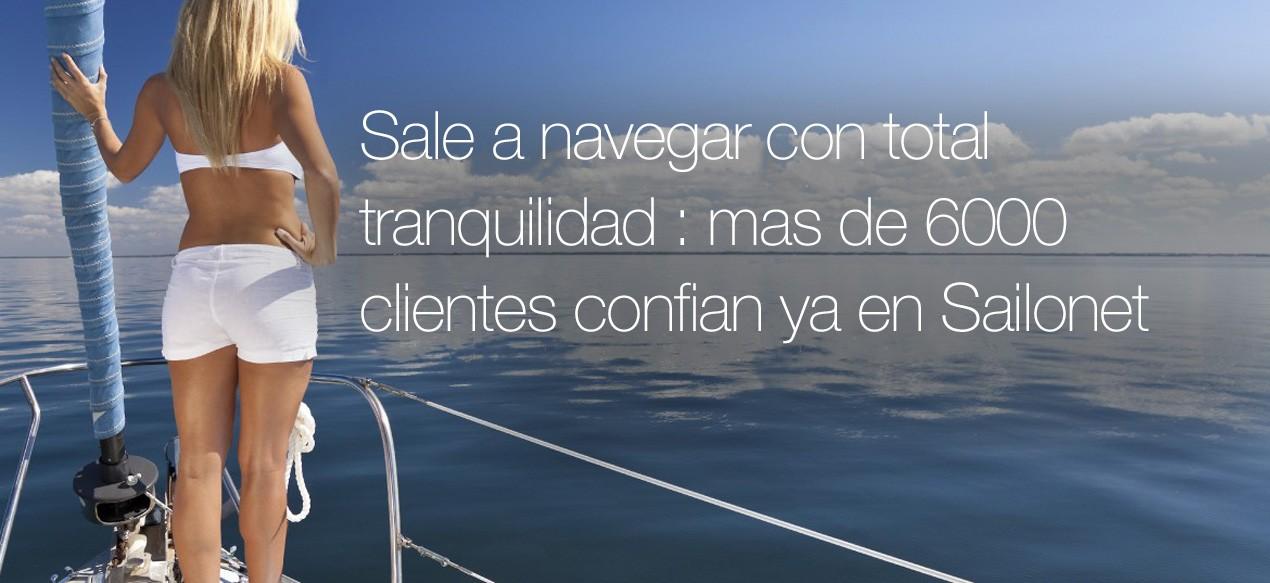 Sale a navegar con total tranquilidad : mas de 6000 clientes confian ya en Sailonet