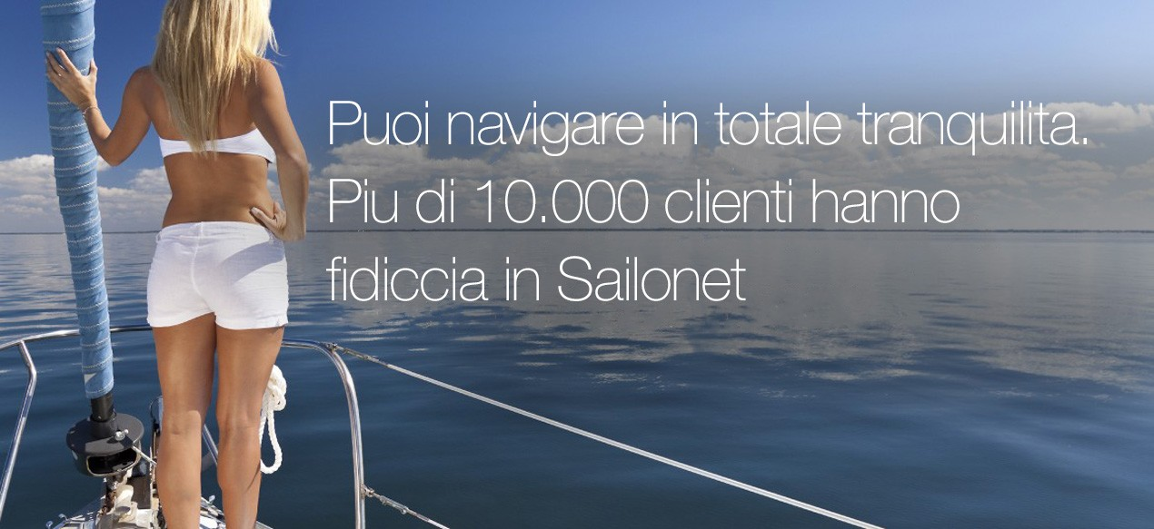 Puoi navigare in totale tranquilita. Piu di 6000 clienti hanno fidiccia in Sailonet